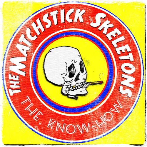 Matchstick Skeletons -The Know-How  Release date:  Feb 1, 2019  Credit:  MIxer