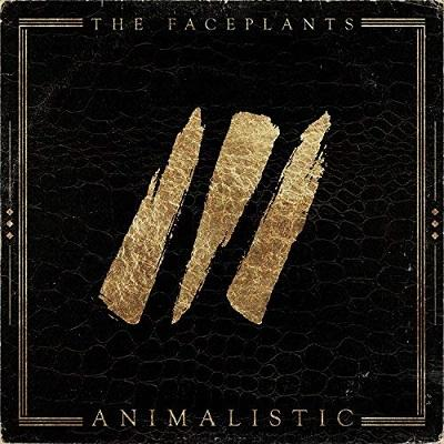 Faceplants -Animalistic  Release date:  July 27, 2018  Credit:  Producer, Engineer, Mixer