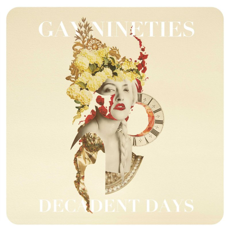 Gay Nineties -Decadent Days  Release date :Feb 10, 2017  Credit :Mixer