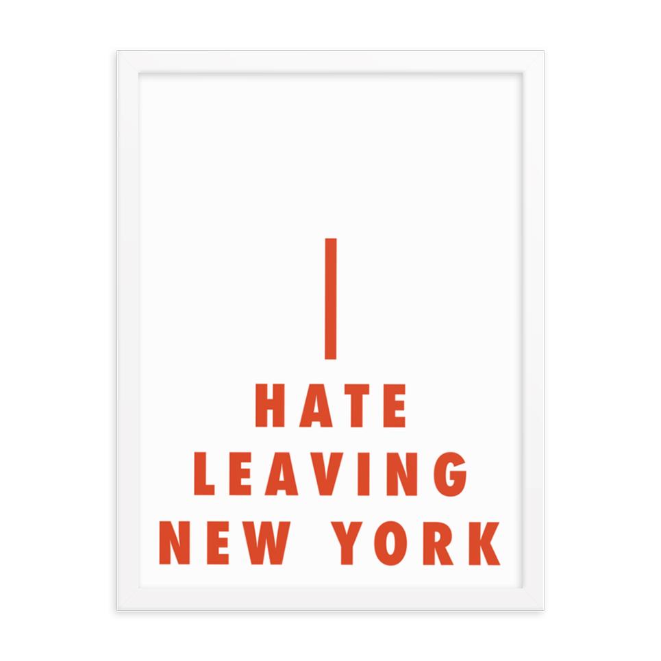I-Hate-Leaving-NY-18x24-PP1.jpg