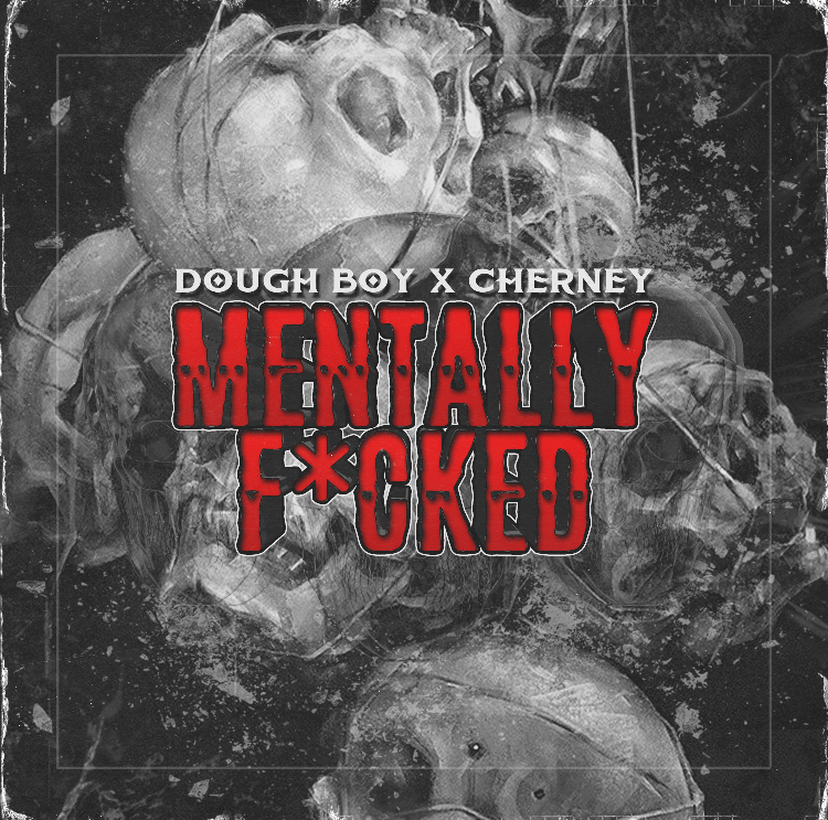 DOUGH BOY & Cherney - Mentally F*Cked