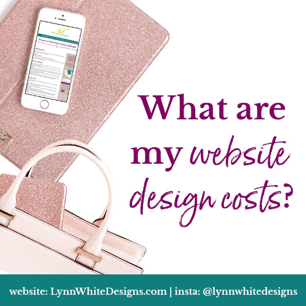 What are my website design costs by Lynn White Designs
