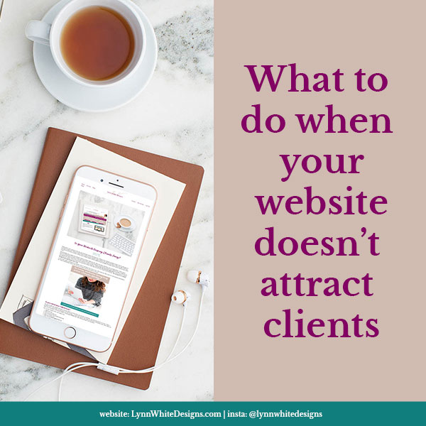 6 Things to Improve When Your Website Doesn't Attract Clients