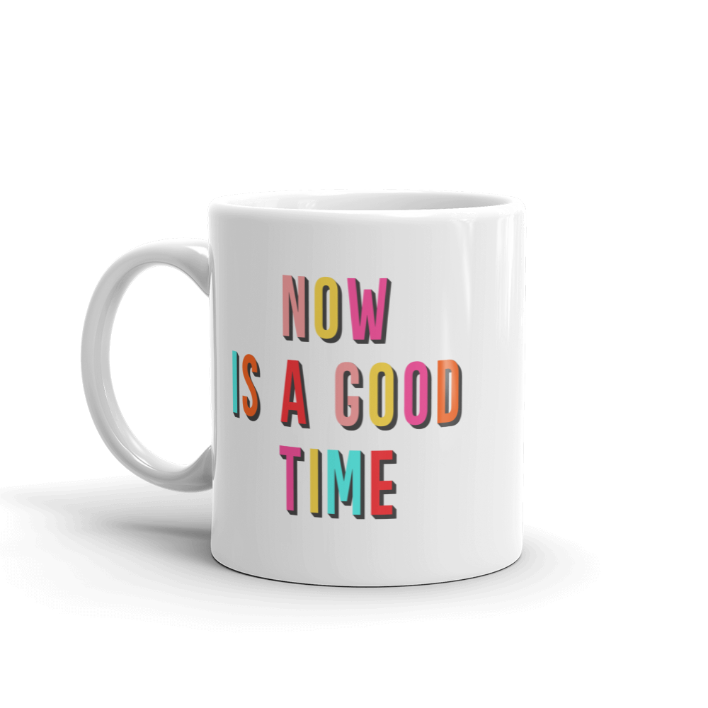 Now-is-a-Good-time_mockup_Handle-on-Left_11oz copy.png