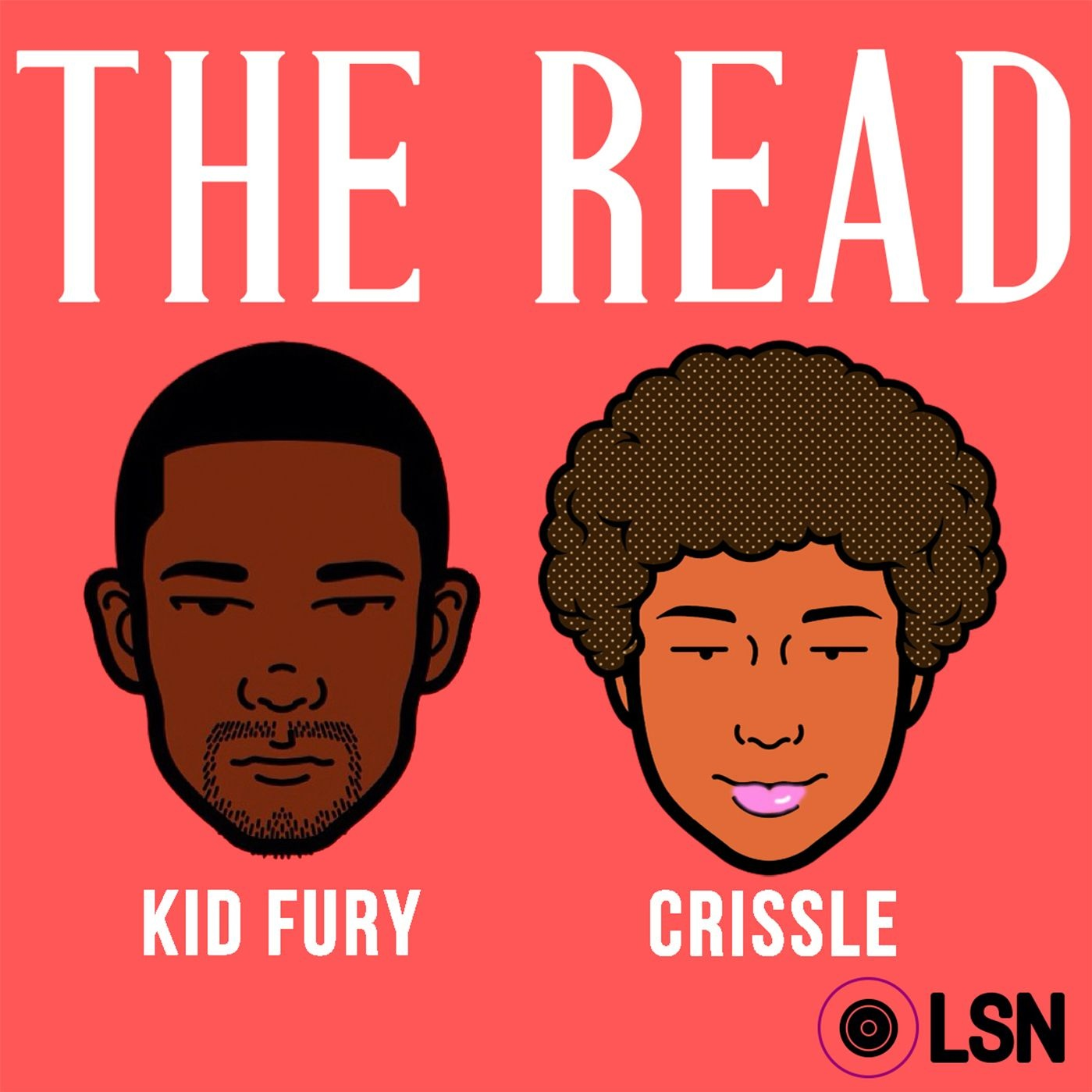 the read - a podcast i host with my very good friend kid furyavailable every week on basically every platformcoming to late night starting Oct 11 on Fuse, the Fuse app, iTunes, and Amazon Prime