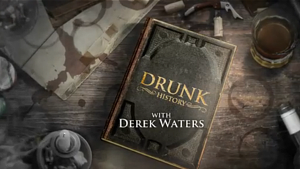 drunk history - you may have also seen me on Comedy Central's Drunk History, hosted by Derek Watersharriet tubman storymarsha p. johnson storybirmingham children's march story
