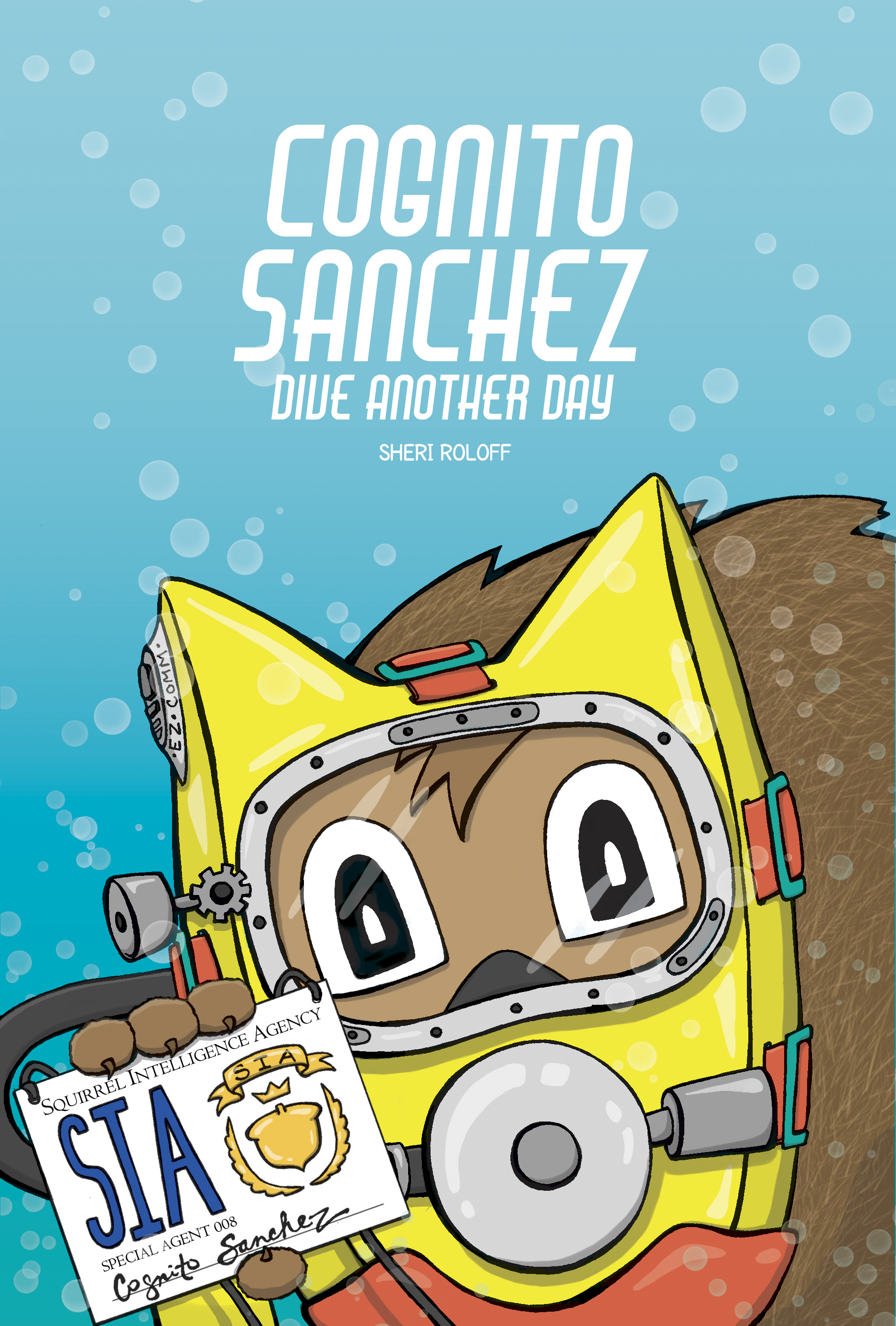 Cognito Sanchez - I'm working on a graphic novel for ages 7 to 10 called COGNITO SANCHEZ: DIVE ANOTHER DAY. I like to describe it as James Bond meets Zootopia with a mockumentary twist.