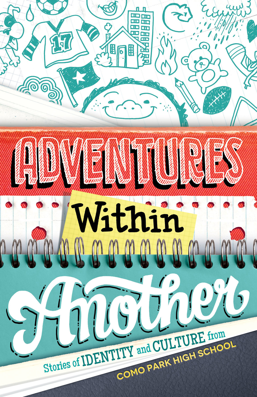 """Adventures Within Another: Stories of Identity and Culture from Como Park High School - Delve into this powerful collection of poems and essays by ninth-grade students from Como Park Senior High School that explores the people, places, and things shaping their personal and cultural identities. Throughout their writing, many students described important people in their lives from secret crushes to loved ones who have passed away. The young writers crafted pieces in response to the prompt, """"What do you hear when you think of home?"""", and bonded together through cultural artifacts identifying them with a particular community. With a foreword by local award-winning author Kao Kalia Yang and book cover by Kevin Cannon. Published in 2017."""