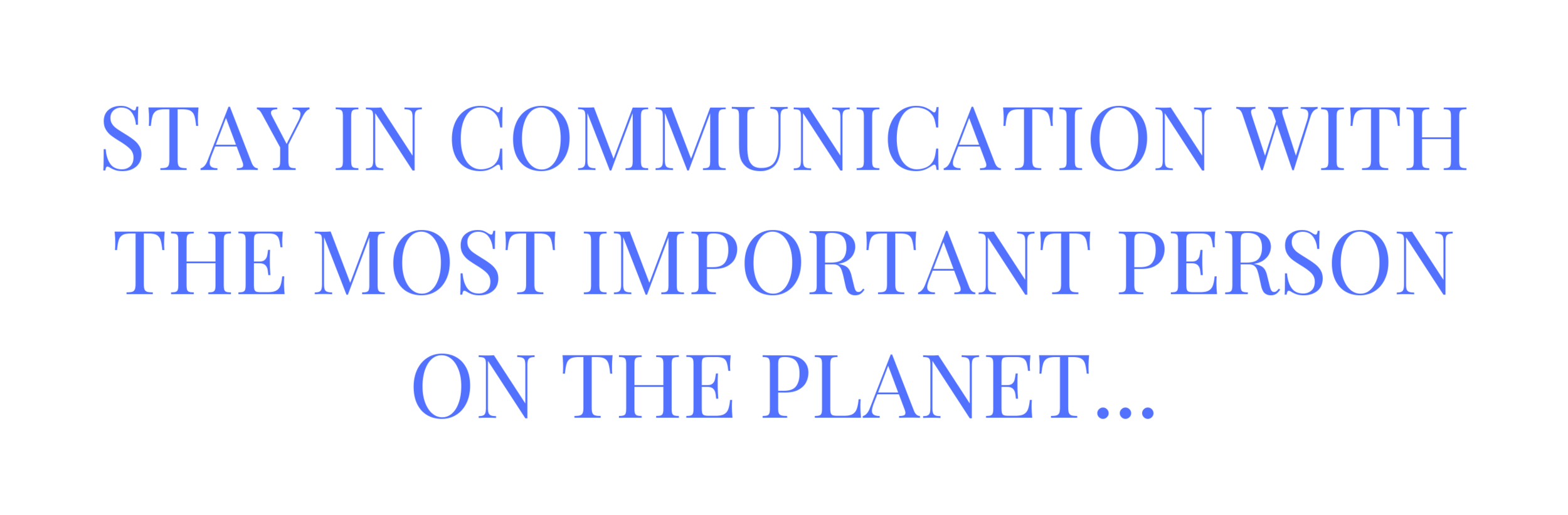 DAK-Services-Inc-Stay-in-Communication-with-the-Most-Important-Person-on-the-Planet-Your-Customer.png