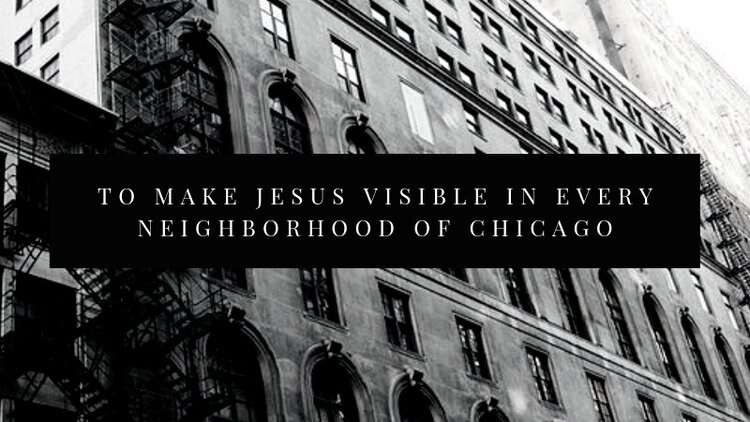 To+make+jesus+visible+in+every+neighborhood+of+chicago.jpg