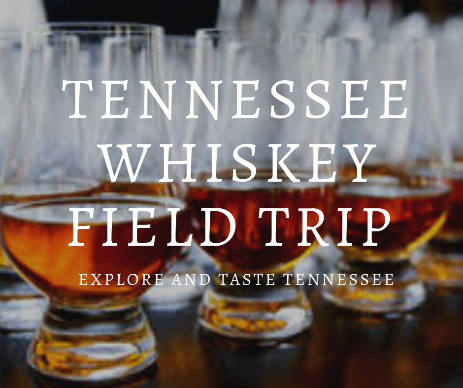 TENNESSEE WHISKEY FIELD TRIP _1 - Copy.png