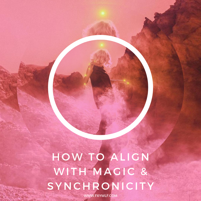 how to align yourself with magic and synchronicity fxywlf.png