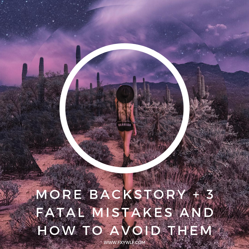 more backstory + 3 fatal mistakes and how to avoid them.png