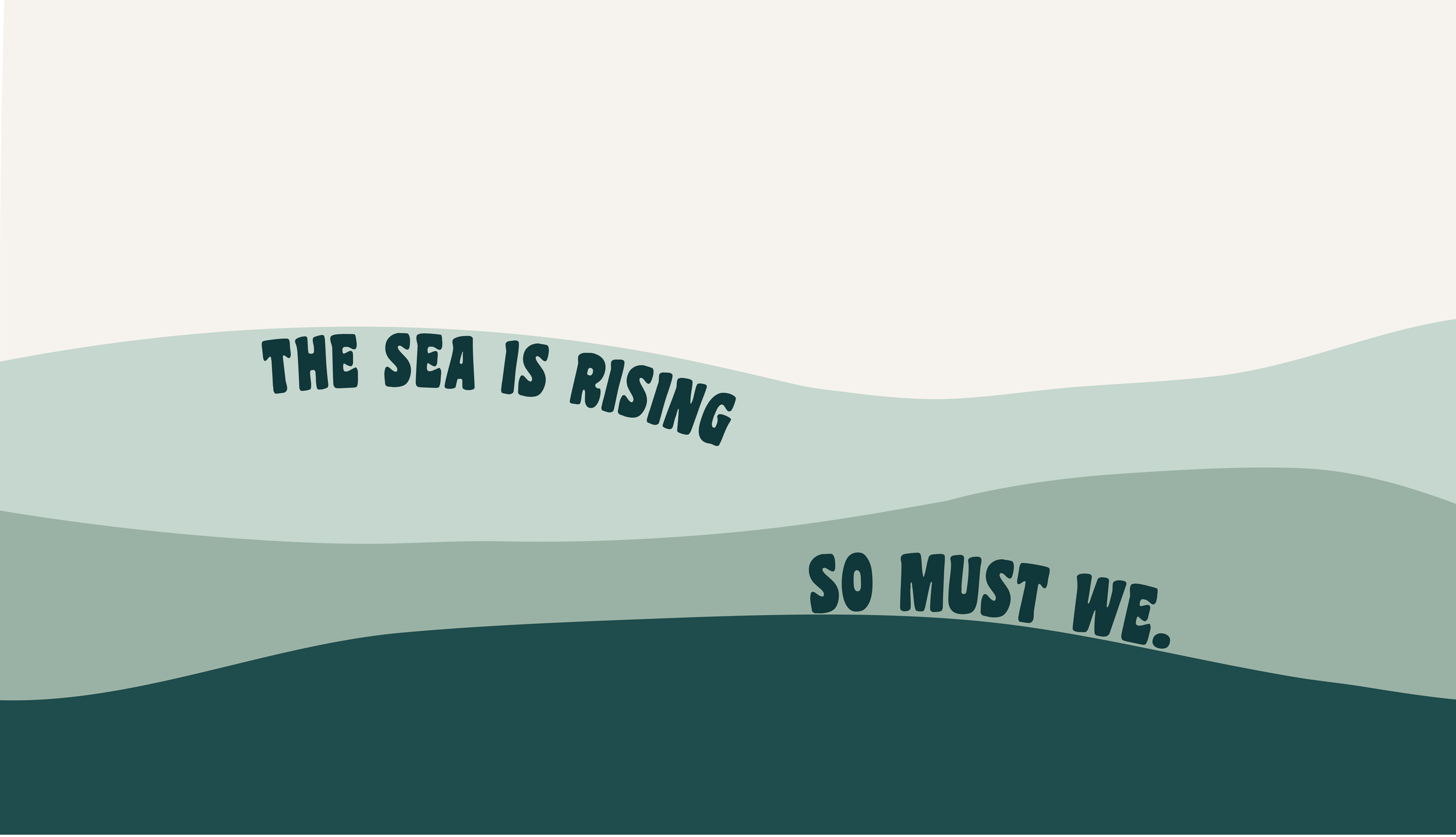 """Sea Hugger's graphic, """"The sea is rising, so must we""""."""