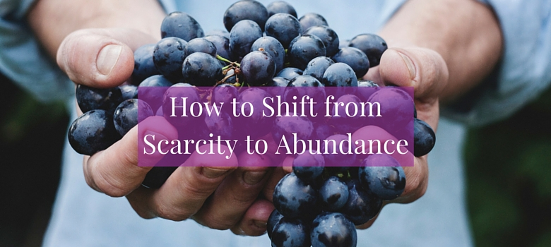 How_to_shift_from_scarcity_to_abundance_blog.jpg