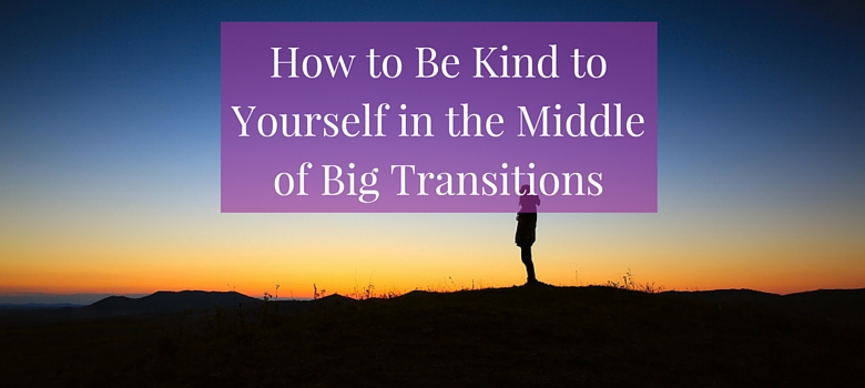 HTBKTY-in-the-middle-of-big-transitions-blog.jpg