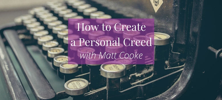 72-How-to-Create-a-Personal-Creed-with-Matt-Cooke-blog.jpg