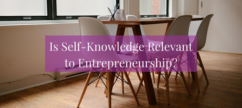 75-Is-Self-Knowledge-Relevant-to-Entrepreneurship-blog.jpg