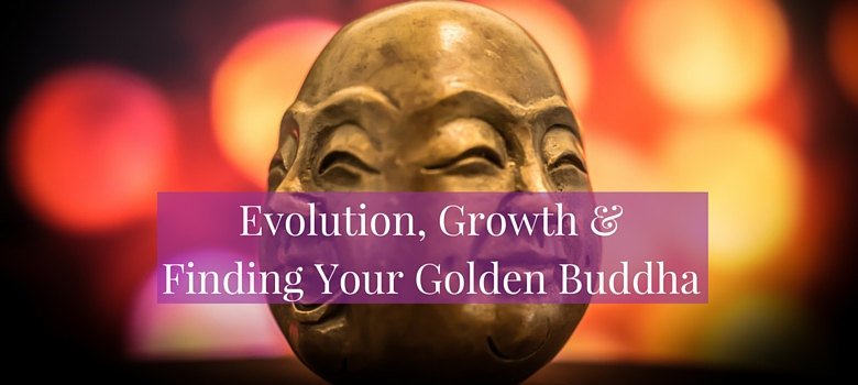 Evolution-Growth-and-Finding-Your-Golden-Buddha…-blog.jpg