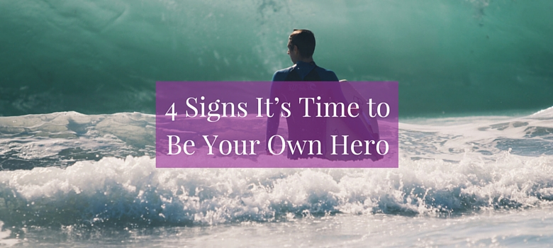4-signs-its-time-to-be-your-own-hero-blog.jpg