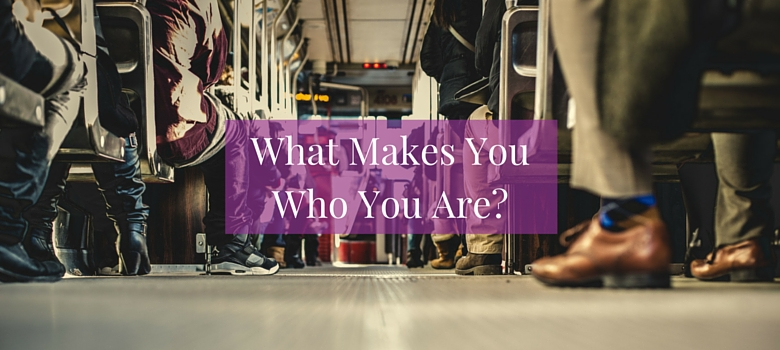 What-makes-you-who-you-are-blog.jpg
