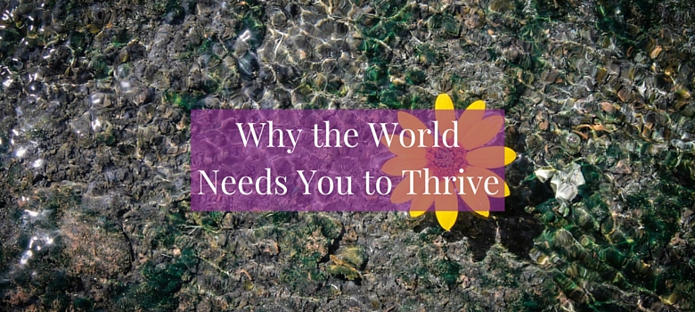 World-needs-you-to-thrive-blog.jpg