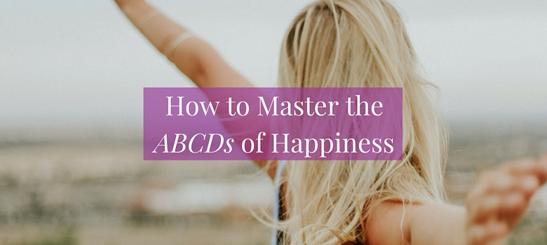 How-to-Master-the-ABCDs-of-Happinessblog.jpg