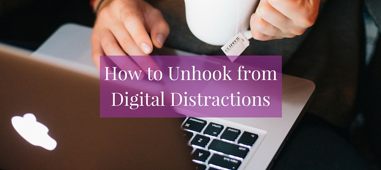 How-to-Unhook-from-Digital-Disractions.jpg