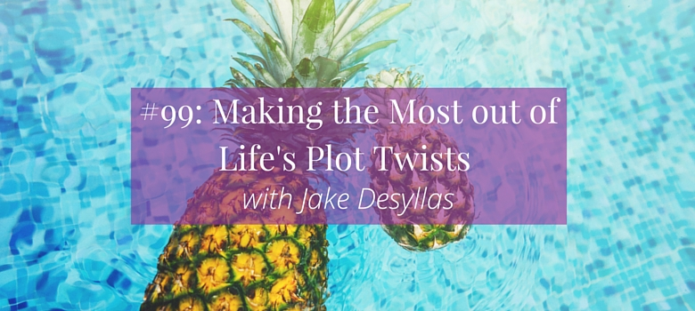 99-Making-the-Most-out-of-Lifes-Plot-Twists-with-Jake-Desyllas-blog.jpg