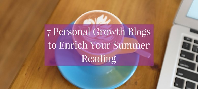 7_Personal_Growth_Blogs_to_Enrich_Your_Summer_Reading_blog.jpg