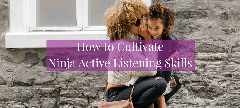 How_to_Cultivate_Ninja_Active_Listening_Skills_blog.jpg