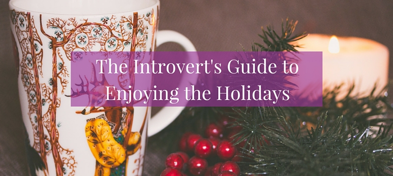 How-to-Enjoy-the-Holidays-—-Introvert-Style-blog.jpg