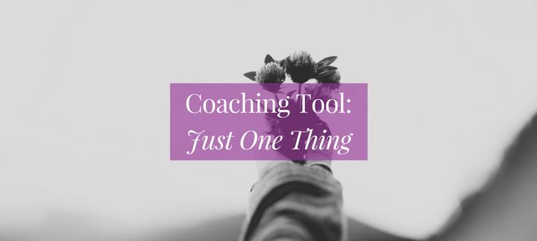 Coaching-Tool-Just-One-Thing-blog.jpg