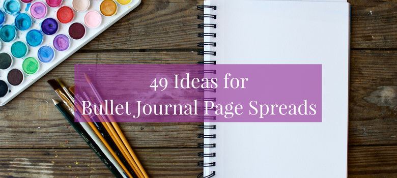 49-Ideas-for-Bullet-Journal-Page-Spreads-blog.png