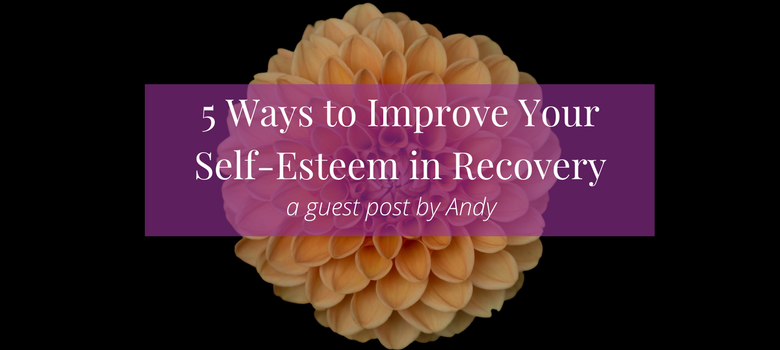 5-Ways-to-Improve-Your-Self-Esteem-in-Recovery-blog-1.png