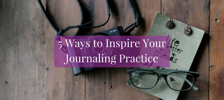 5-Ways-to-Inspire-Your-Journaling-Practice-blog.jpg