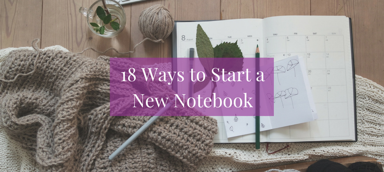 18-Ways-to-Start-a-New-Notebook-blog.png