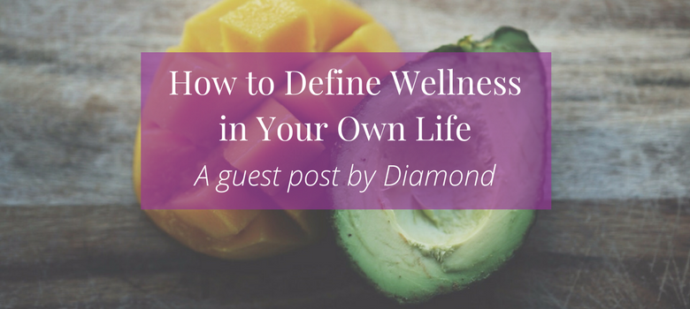 How_to_Define_Wellness_in_Your_Own_Life_blog.png