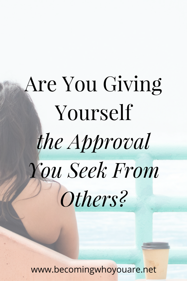 Are-You-Giving-Yourself-the-Approval-You-Seek-From-Others-pinterest.png