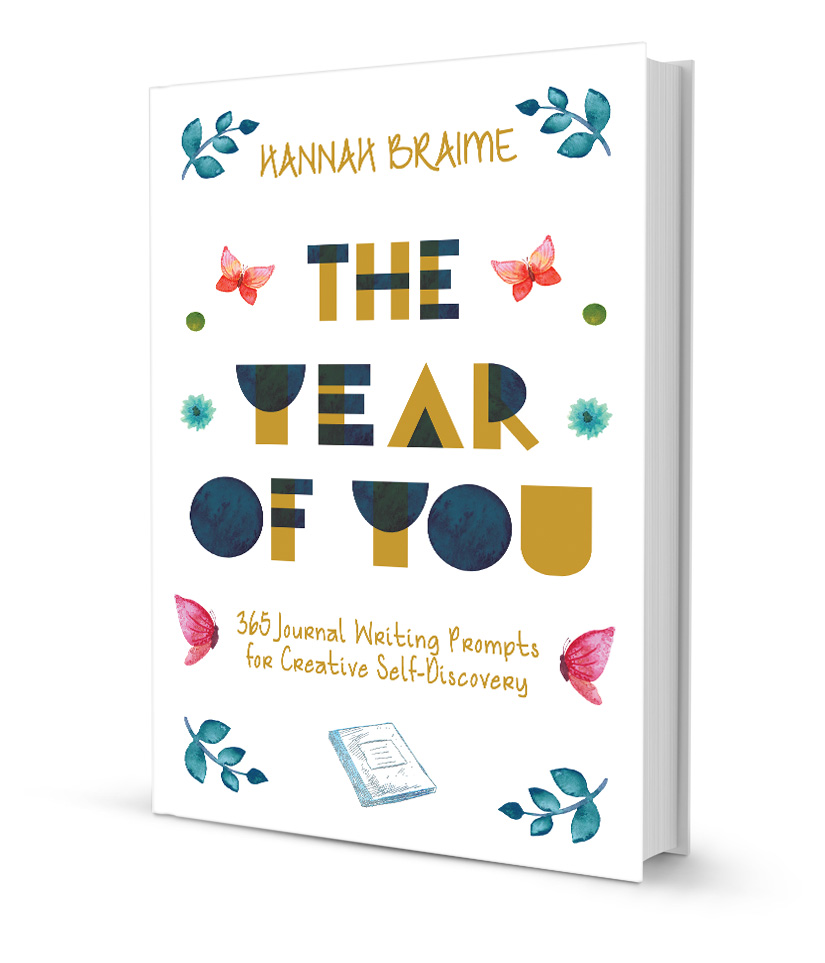 The Year of You: 365 Journal Writing Prompts for Creative Self-Discovery by Hannah Braime