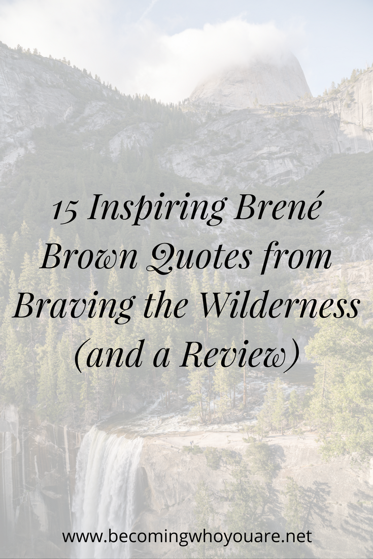 15-inspiring-Brené-Brown-Quotes-from-Braving-the-Wilderness-Review.png