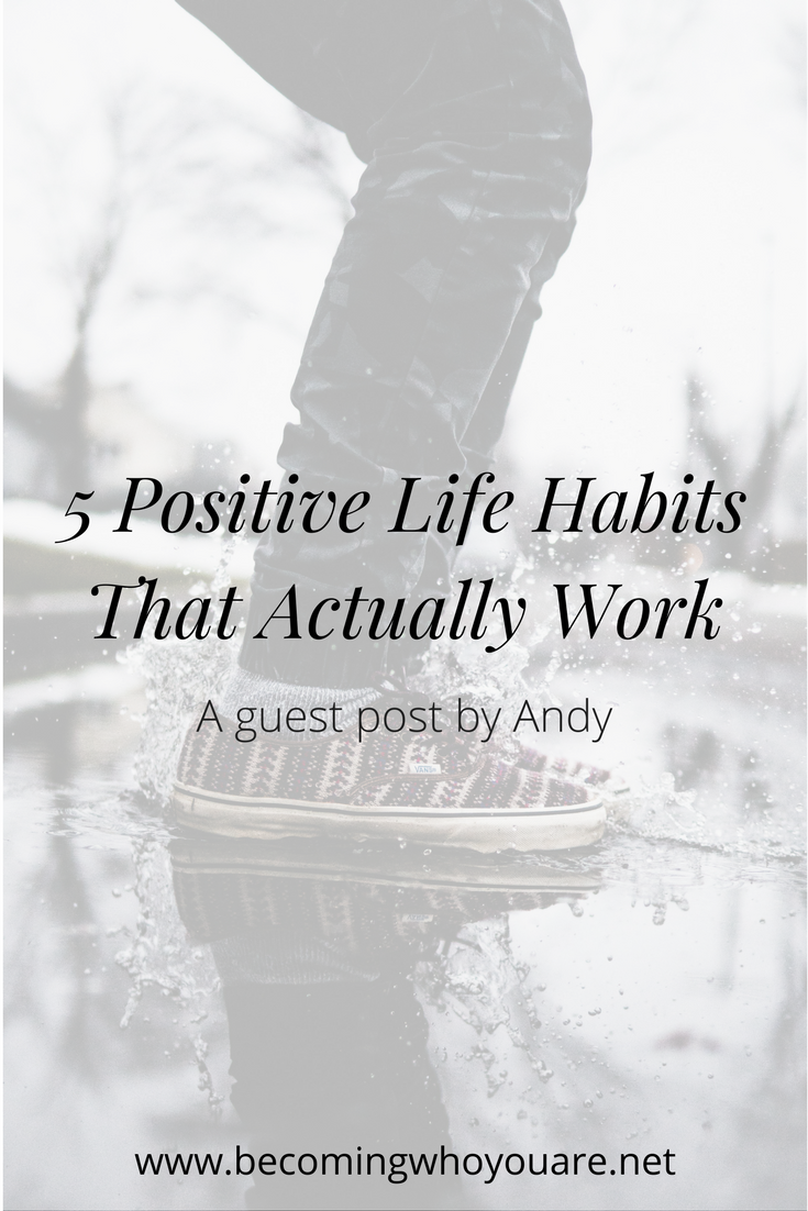 5-Positive-Life-Habits-That-Actually-Work.png