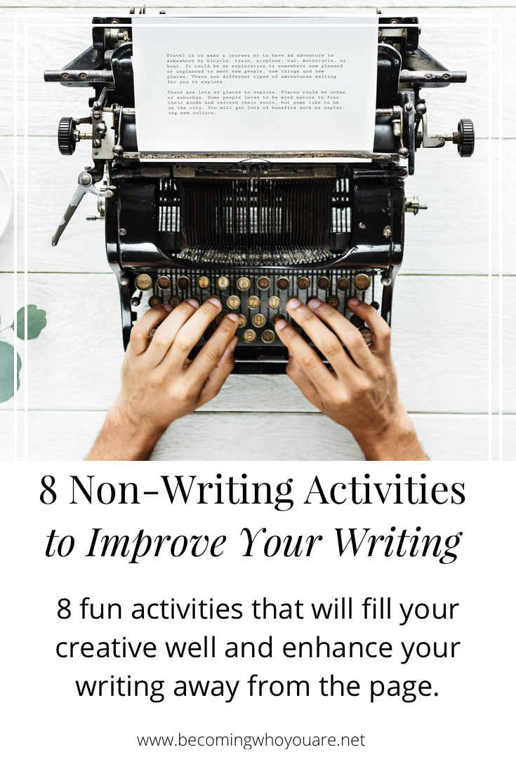 Click to discover 8 fun activities that will fill your creative well and improve your writing skills away from the page.