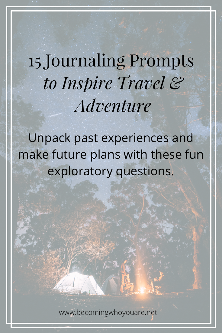 Want to inspire your wanderlust? Try these 15 journaling prompts about travel and adventure! Click to view them