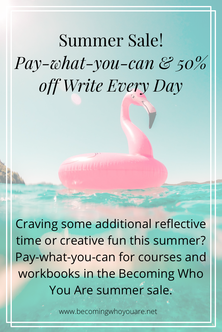 Pay what you can for selected courses and workbooks in the Becoming Who You Are summer sale!