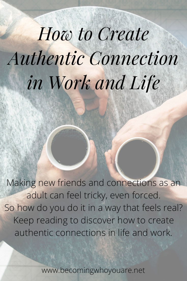 Making new friends and connections as an adult can feel tricky and/or forced. So how do you do it in a way that feels real? Click the image to discover how to create authentic connections in life and work.