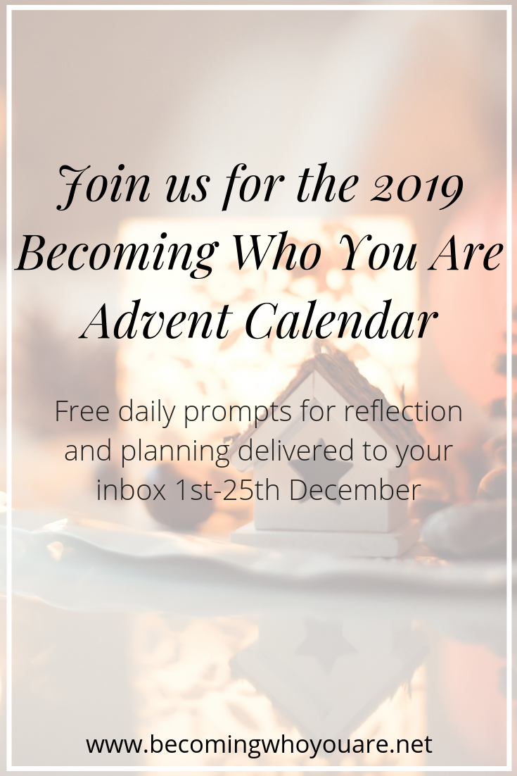 Are you joining us for the Becoming Who You Are Advent Calendar? Get free prompts delivered to your inbox 1-25th December. Keep reading to find out more.