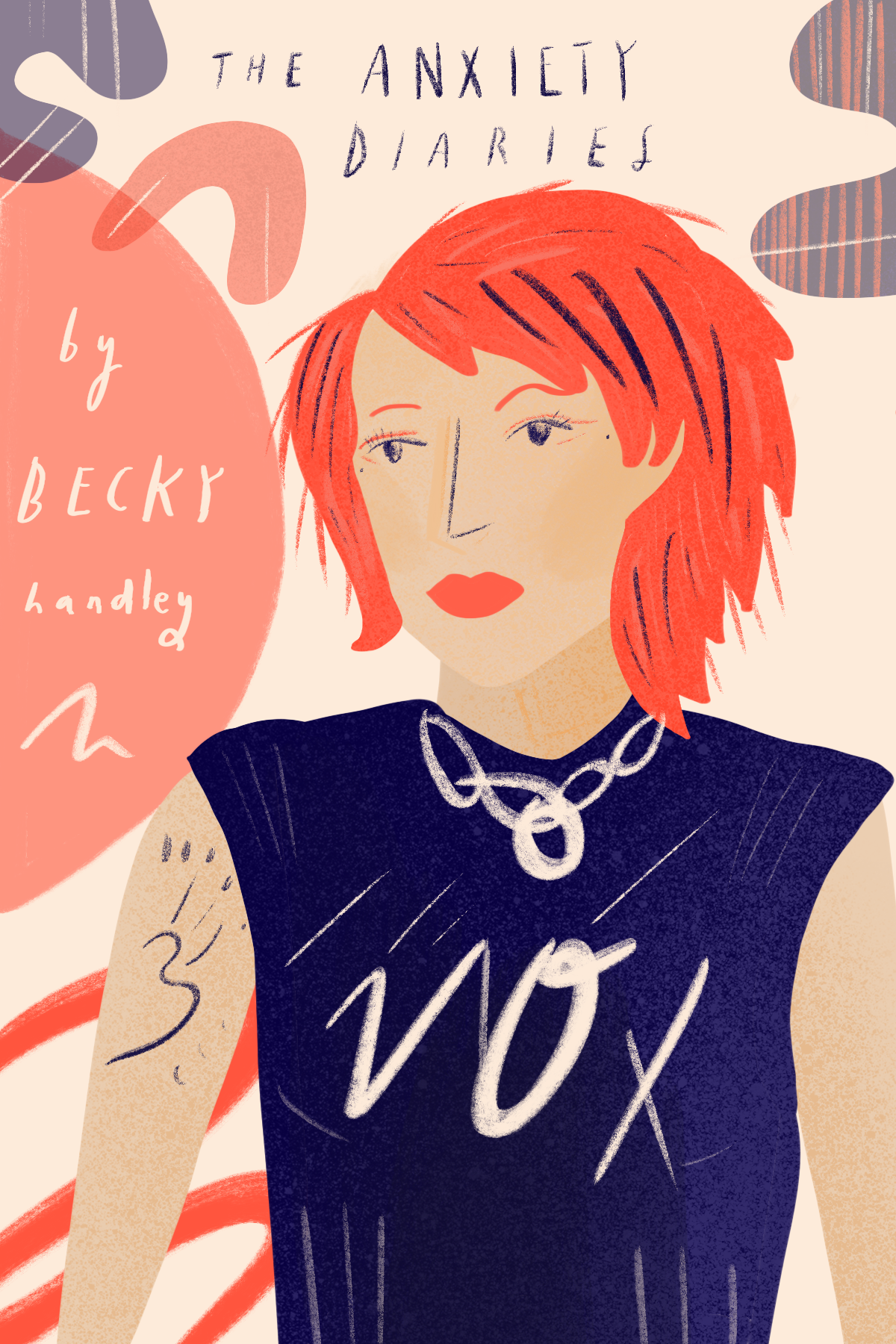 The Anxiety Diaries, Written By Becky Handley. Illustration By Alice Rose Bolton