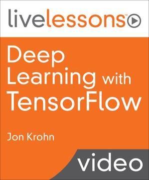 6+ Hours of Video Instruction by Jon Krohn