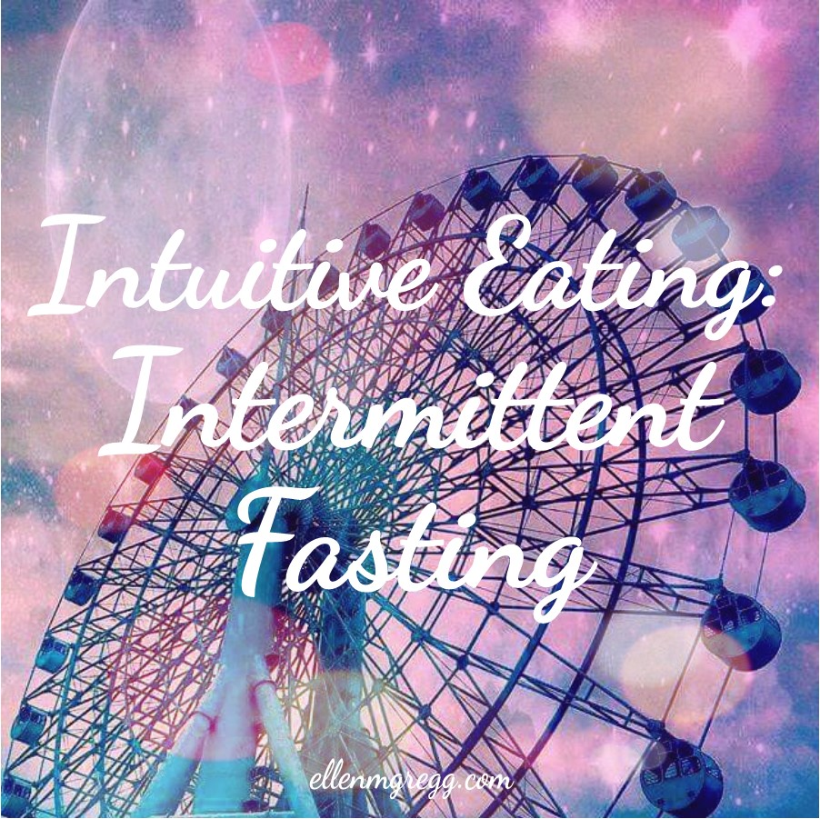 Intuitive Eating: Intermittent Fasting ~ A post by Ellen M. Gregg :: Intuitive ~ #intuitiveeating #intermittentfasting #thesoulways
